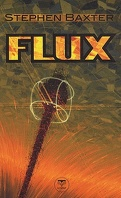Cycle des Xeelees, tome 3 : Flux