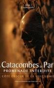 Les catacombes de Paris, promenade interdite