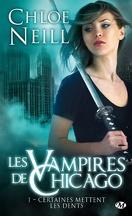 Les Vampires de Chicago, Tome 1 : Certaines mettent les dents