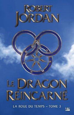 Couverture de La Roue du Temps, Tome 3/14 : Le Dragon Réincarné