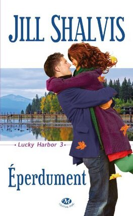 Couverture du livre : Lucky Harbor, Tome 3 : Eperdument