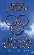 La Roue du Temps, Tome 3/14 : Le Dragon Réincarné