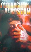 Dossier tueurs en série, Tome 3 : L'Étrangleur de Boston