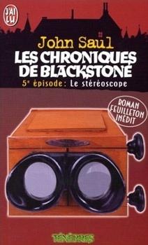 Couverture de Chroniques de blackstone  t5 : le stereoscope (les)