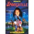 SpooksVille, Tome 1 : La ville de la peur
