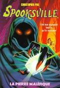 SpooksVille, Tome 9 : La pierre maléfique