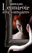 Le Miroir aux Vampires, Tome 1 : Le Miroir aux Vampires