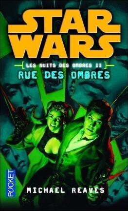 Couverture du livre : Star Wars - Les Nuits de Coruscant, tome 2 :Rue des Ombres