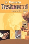 couverture Le Nouveau Testament commenté et illustré