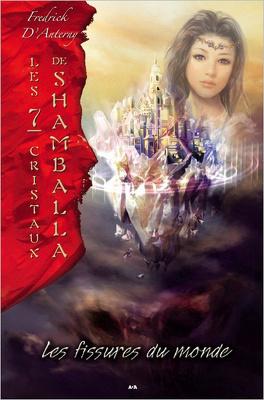 Couverture du livre : Les 7 cristaux de Shamballa, Tome 4 : Les fissures du monde