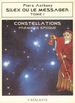 Couverture du livre : Constellations, Première époque : Silex ou le messager, tome 1