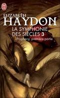 La Symphonie des siècles, Tome 2 : Prophecy, première partie