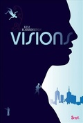 Visions, Tome 1 : Visions