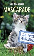 Les Petits Vétérinaires, Tome 11 : Mascarade