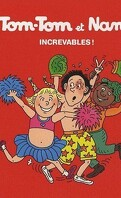 Tom-Tom et Nana, Volume 34 : Increvables !