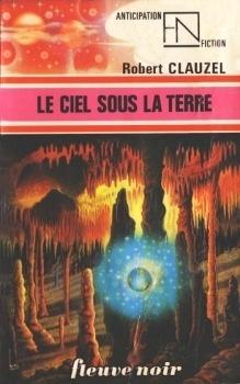 Couverture du livre : FNA -784- Le ciel sous la Terre