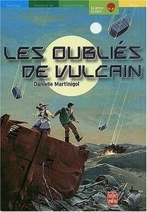 Couverture du livre : Les Oubliés de Vulcain