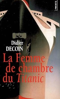 Couverture de La Femme de chambre du Titanic
