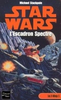 Star Wars - Les X-Wings, Tome 5 : L'escadron Spectre