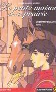 La petite maison dans la prairie, tome 4 : Un enfant de la terre