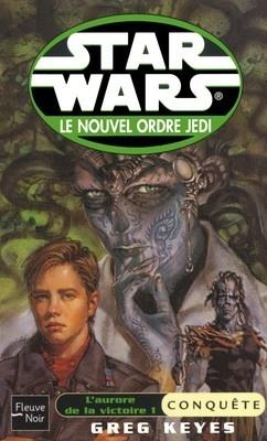 Couverture de Star Wars - le Nouvel Ordre Jedi, tome 7 : L'Aurore de la victoire - 1 : Conquête