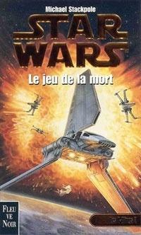 Couverture du livre : Star Wars - Les X-Wings, Tome 2 : Le jeu de la mort