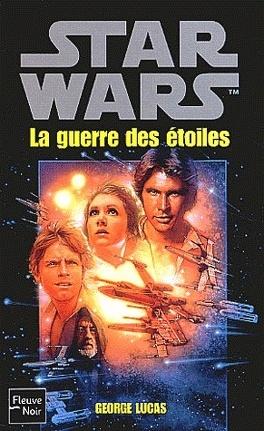 Couverture du livre : Star Wars, Épisode IV : La Guerre des Étoiles