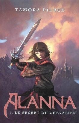 Couverture du livre : Alanna, Tome 1 : Le secret du chevalier