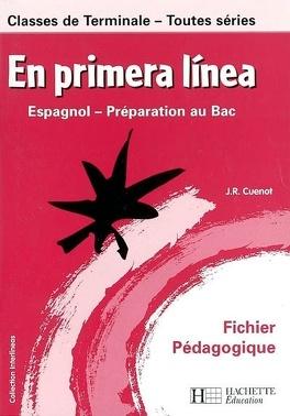 En Primera Linea Espagnol Classes De Terminale Toutes