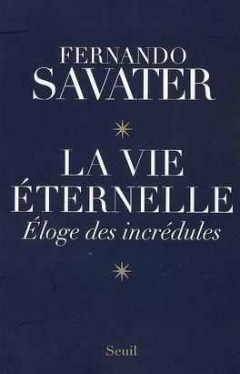 Couverture du livre : La vie éternelle : éloge des incrédules