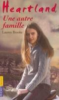 Heartland, tome 15 : Une autre famille