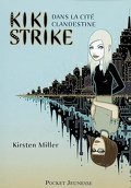 Kiki Strike, Tome 1 : Kiki Strike dans la cité clandestine