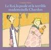 Le roi, la poule et la terrible Mademoiselle Chardon