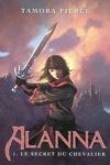 couverture Alanna, Tome 1 : Le secret du chevalier