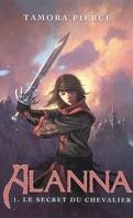 Alanna, Tome 1 : Le secret du chevalier