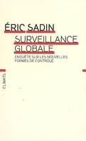 Surveillance globale : enquête sur les nouvelles formes de contrôle