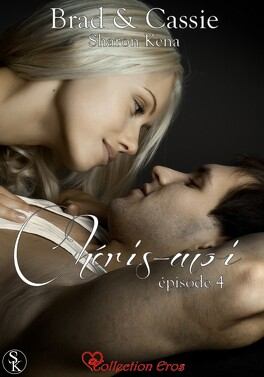 Couverture du livre : Brad & Cassie, Épisode 4 : Chéris-Moi