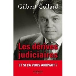 Couverture du livre : Les dérives judiciaires : Et si ça vous arrivait ?