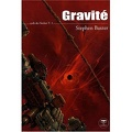 Cycle des Xeelees, Tome 1 : Gravité