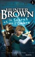 Les gardiens du code Tome 1: Hunter Brown et le secret de l'Ombre