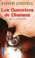 Le Cycle d'Ea, Tome 7 : Les Guerriers de Diamant