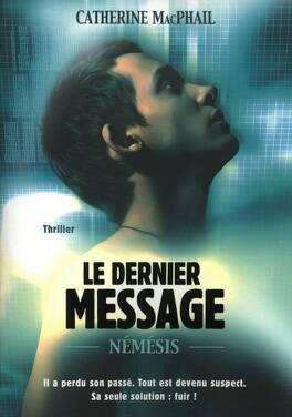 Couverture du livre : Némésis, Tome 1 : Le dernier message