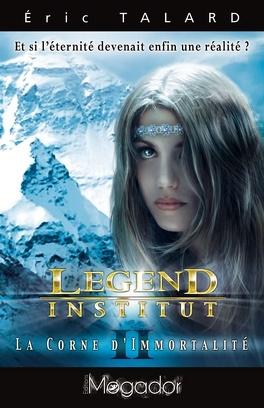 Couverture du livre : legend institut 2 la corne d'immortalité