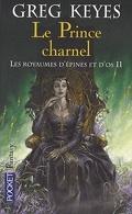 Les Royaumes d'épines et d'os, tome 2 : Le Prince charnel