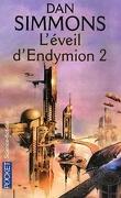 Les Cantos d'Hypérion, tome 4 : L'Éveil d'Endymion 2