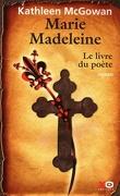 Marie-Madeleine, Tome 3 : Le Livre du poète