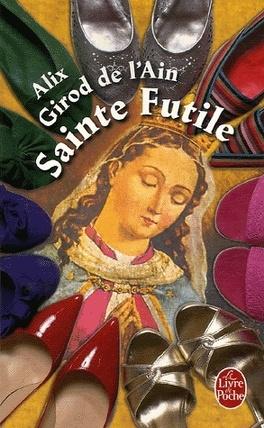 Couverture du livre : Sainte Futile