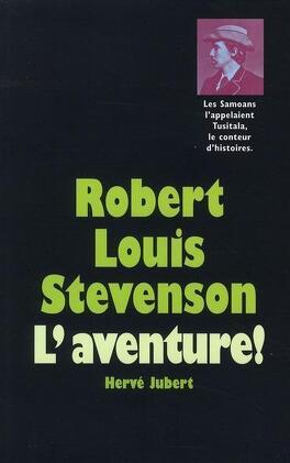 Couverture du livre : Robert Louis Stevenson: L'aventure !