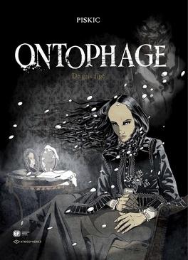 Couverture du livre : Ontophage, tome 2 : De gris figé