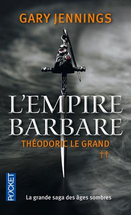 Couverture du livre : L'empire barbare, Tome 2 : Théodoric le Grand